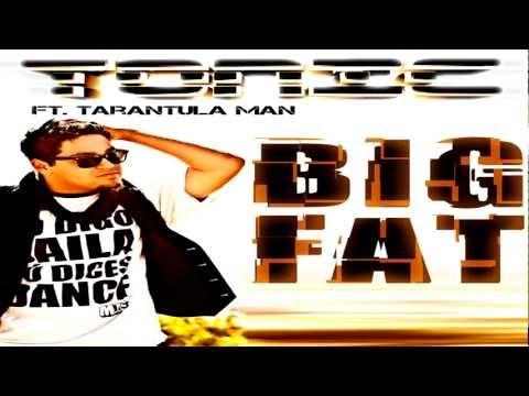 Tonic Feat. Tarantula Man - Big Fat -Radio Edit [HQ]