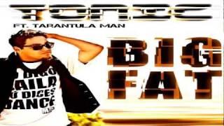 Tonic Feat Tarantula Man Big Fat Radio Edit HQ