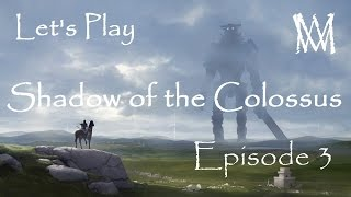Let's Play Shadow of the Colossus HD! [2016](Ep. 3) -