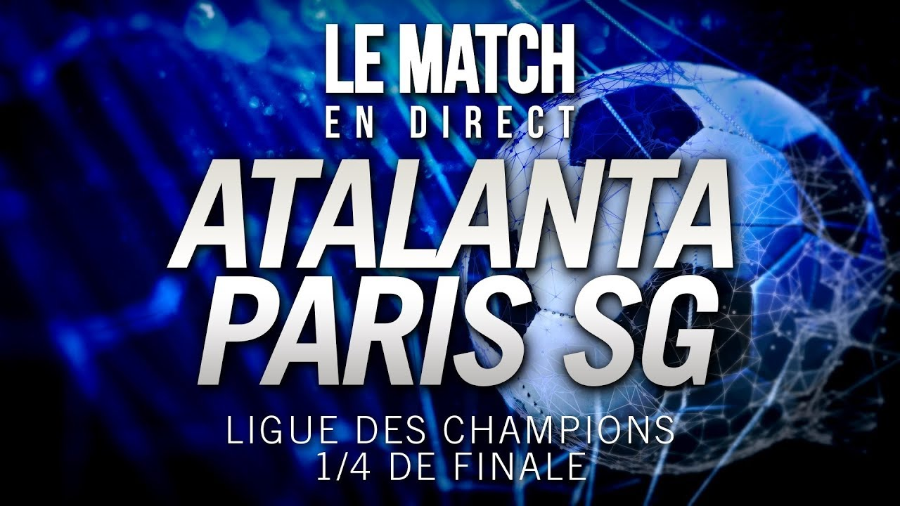 Le Match En Direct Atalanta 1 2 Psg Ata Psg Football
