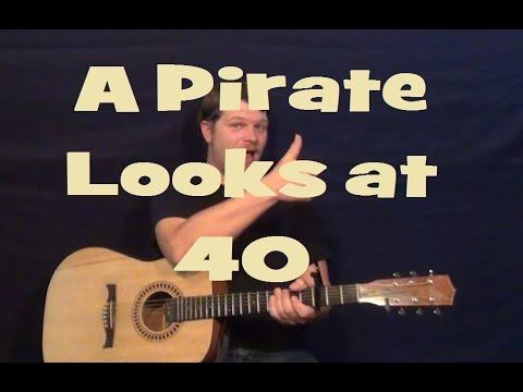 A Pirate Looks at Forty - Jimmy Buffett - Easy Strum Guitar Lesson Chords How to Play Tutorial