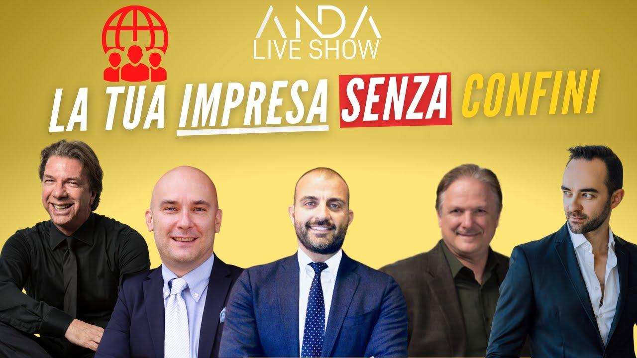 ANDA Live Show 15 – La tua Impresa senza confini con Fabio Arcaro, Alessio Gambino e Ray Cassano