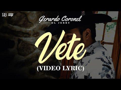 """Download Vete (Letra/Lyrics) - Gerardo Coronel """"El Jerry"""""""