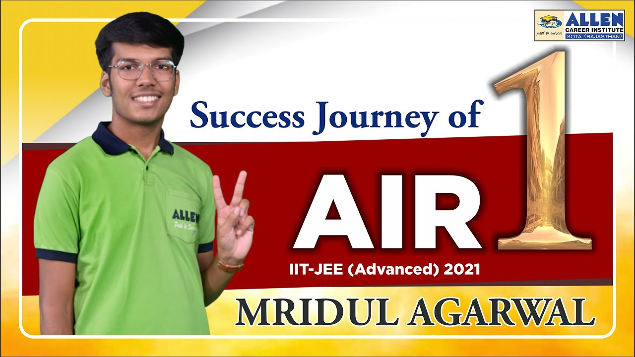 Download Success Journey of JEE Advanced 2021 Topper Mridul Agarwal - AIR 1