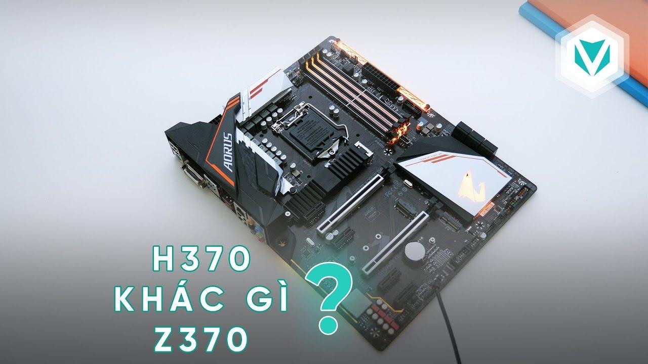 H310, B360, H370 – Những điều cần biết về mainboard và chipset