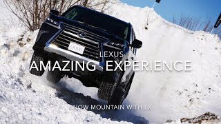 Ch11 :  LEXUS AMAZING SNOW EXPERIENCE    〜SNOW MOUNTAIN with LX〜