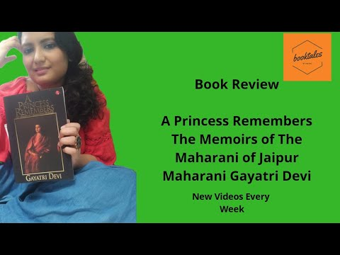 Book Review: A Princess Remembers The Memoirs of The Maharani of Jaipur: Gayatri Devi
