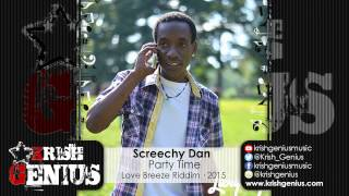 Screechy Dan - Party Time [Love Breeze Riddim] March 2015