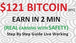 121 DOLLAR BITCOIN EARN IN 2 MIN STEP BY STEP GUIDE WITH LIVE WORKING