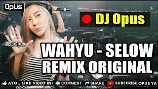 DJ WAHYU SELOW SMVLL ♫ LAGU TIK TOK TERBARU REMIX ORIGINAL 2018