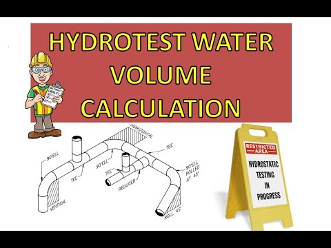 Hydro test water volume calculation | Piping