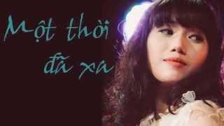 """Bản FULL bài hát """" Một Thời đã xa """" do ca sĩ Thùy Chi trình bày trên đĩa than cùng tên."""