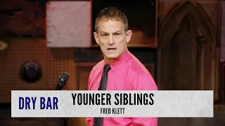 Younger Siblings Aren't Right. Fred Klett