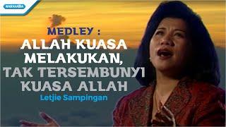 Letjie Sampingan - Medley : Allah Kuasa Melakukan,Tak Tersembunyi Kuasa Allah (Official Music Video)