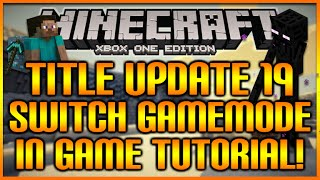 Minecraft: (Xbox360/PS3) TU19 UPDATE - SWITCH GAME-MODE IN GAME - NEW FEATURE! [EASY TUTORIAL]