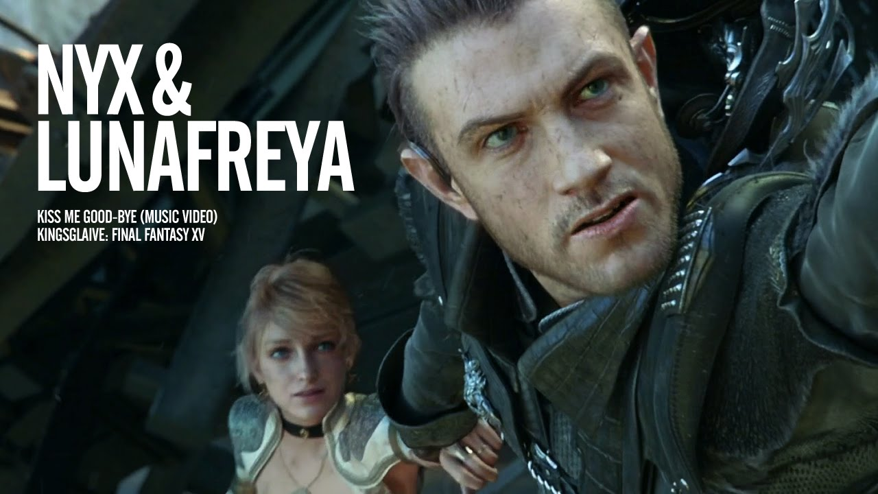 Nyx Ulric Lunafreya Kiss Me Good Bye Amv Kingsglaive Final