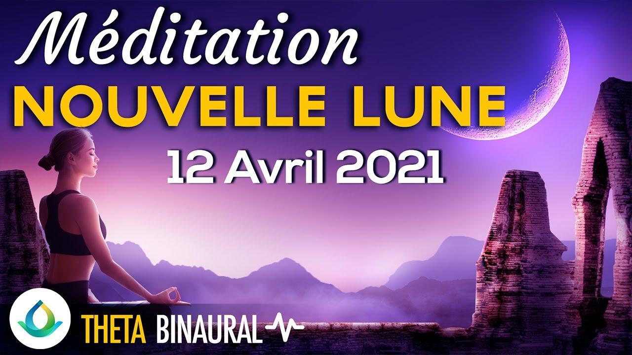 Nouvelle Lune 12 Avril 2021 (Méditation) 🌙 - YouTube