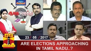 Aayutha Ezhuthu 23-05-2017 Are Elections approaching in Tamil Nadu..? – Thanthi TV Show