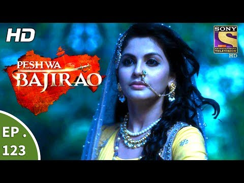 Peshwa Bajirao - ���ेशवा ���ाजीराव - Episode 123 - 12th July, 2017