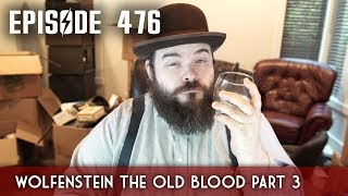 Scotch & Smoke Rings Episode 476 - Wolfenstein: The Old Blood Part 3