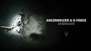 Angernoizer & D-Fence - Afbreken