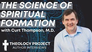 Curt Thompson: The Science of Spiritual Formation (in 2020) // #TPAuthorInterviews
