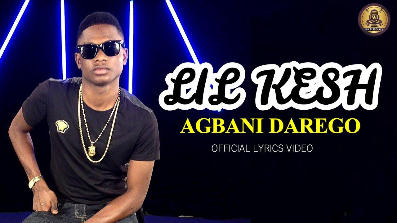 Lil kesh - Agbani darego (Official Lyrics Video)
