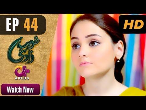 Ghareebzaadi - Episode 44 - Aplus ᴴᴰ Dramas
