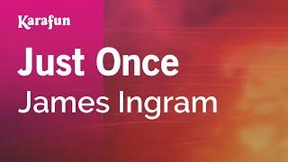 Karaoke Just Once - James Ingram *