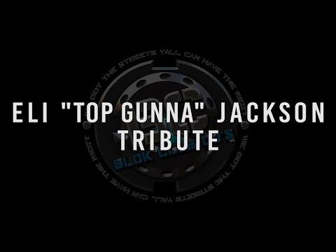 "Eli ""Top Gunna"" Jackson - Tribute"