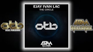 Ejay Ivan Lac - The Circle - [EDM 2017]