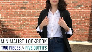 Minimalist Style: Two Pieces Five Ways | Easy Minimalist Fashion Tips | Capsule Wardrobe Ideas