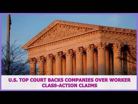 US BREAKING NEWS   U.S. top court backs companies over worker class-action claims