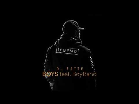 DJ Fatte - Boys (feat. BoyBand)
