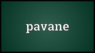 Pavane Meaning
