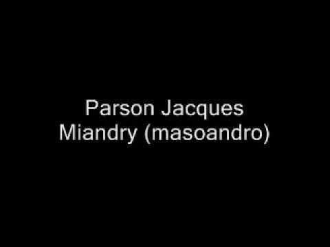 Parson Jacques - Miandry ( Masoandro )