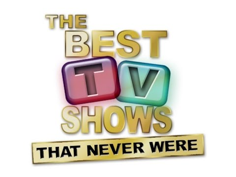 Best Tv s That Never Were  Unsold Pilots