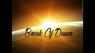 BREAK OF DAWN - 1 HOUR