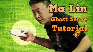 "Table Tennis Serve Tutorial: Ma Lin ""Ghost"" Serve"