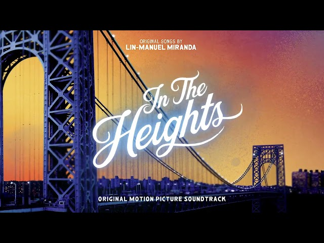 In The Heights - from the Official Motion Picture Soundtrack (Official Audio)