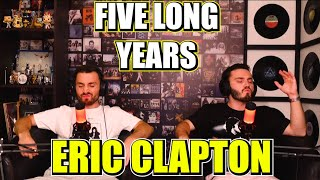 ERIC CLAPTON - FIVE LONG YEARS | LIVE | FIRST TIME REACTION