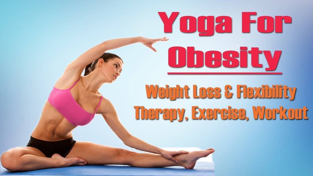 yoga for flexibility and weight loss
