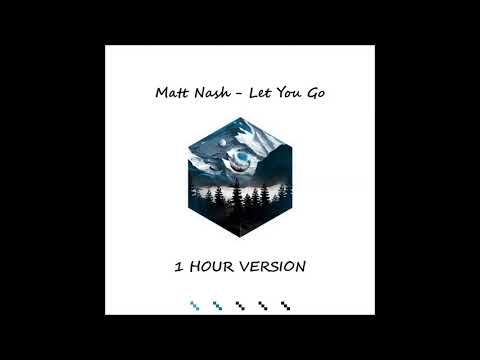 Matt Nash ft. Georgi Kay - Let You Go (1 HOUR VERSION)