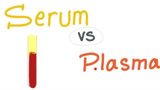 Serum vs Plasma; What's The Difference ?