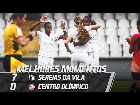 Sereias da Vila 7 X 0 Centro Olímpico | MELHORES MOMENTOS | Paulistão Feminino (09/06/18)