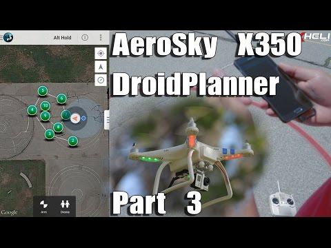 Aerosky X350 Quadcopter w/ Droid Planner Part 3
