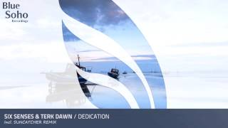Six Senses & Terk Dawn - Dedication (Original Mix) [OUT NOW]