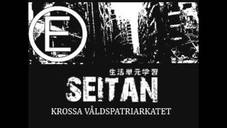 Seitan - Krossa Våldspatriarkatet (Full Album)