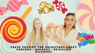 TASTE TESTING - THE UBIQUITOUS SWEET COMPANY | MUKBAG | DEVILISH DILEMMAS - Tanya Louise