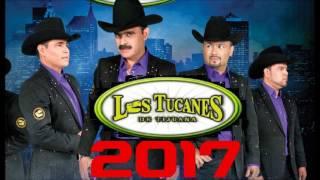 Los Tukanes De Tijuana Mix 2017 grandes exitos